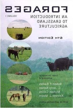 Forages: An Introduction to Grassland Agriculture, Volume I