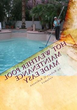 Hot Weather Pool Maintenance made easy: A guide to keeping y