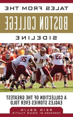 Tales from the Boston College Sideline : A Collection of the