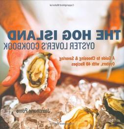 The Hog Island Oyster Lover's Cookbook: A Guide to Choosing
