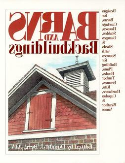 Barns and Backbuildings: Designs for Barns, Carriage Houses,