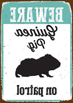 Beware Guinea Pig on Patrol Tin Sign