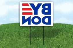 Byedon 2020 for president Joe Biden Yard Sign ROAD SIGN with