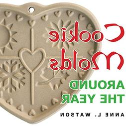 Cookie Molds Around the Year: An Almanac of Molds, Cookies,