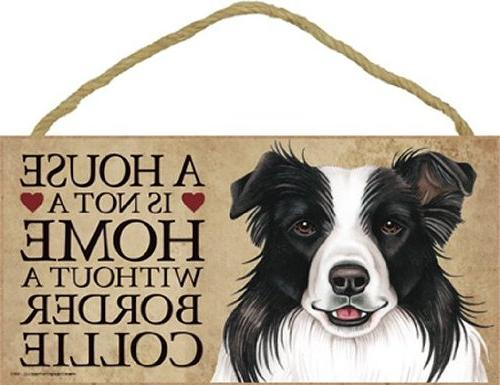 """A house is not a home without Border Collie Dog - 5"""" x 10"""" D"""