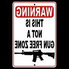 Warning This Is Not A Gun Free Zone Sign security metal ar15