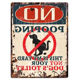 PP4275 No Pooping This is my yard Not Your Dog's Toilet Tin