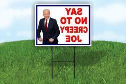 SAY NO TO CREEPY JOE POLITICAL TRUMP Yard Sign ROAD SIGN w s