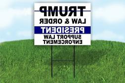 TRUMP LAW & ORDER PRESIDENT SUPPORT LAW ENFORCEMENT Yard Sig