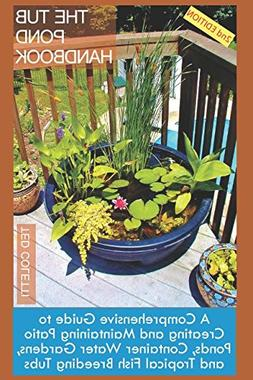 The Tub Pond Handbook: A Comprehensive Guide to Creating and