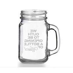 We Outh To Be Opnening A Bottle Wine Mason Jar Mug